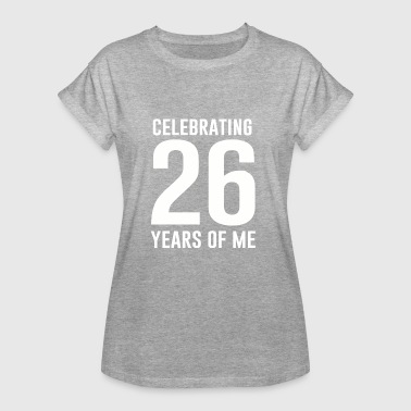26 Years Celebrating 26 years of me - Women's Oversize T-Shirt