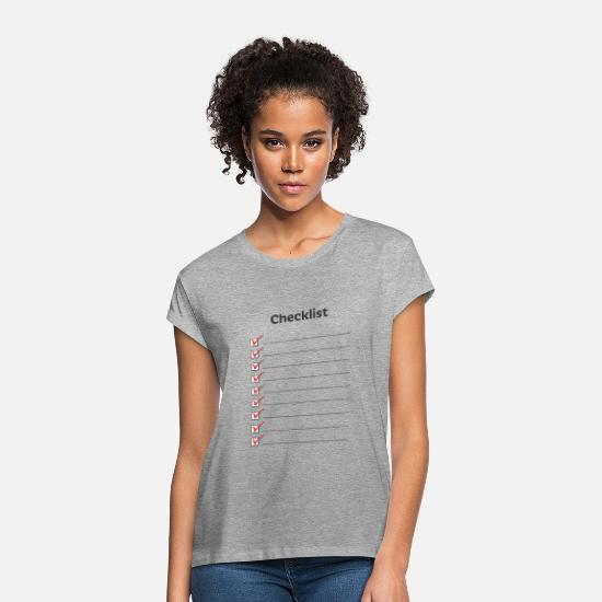 Funny T-Shirts - Checklist - Women's Loose Fit T-Shirt heather grey