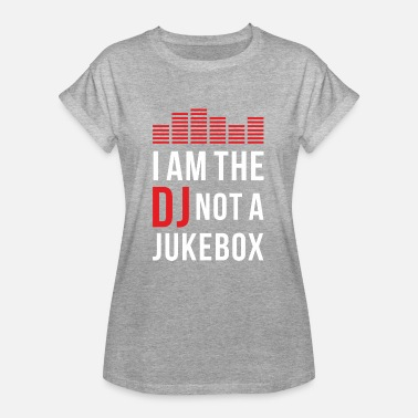 Jukebox I am the DJ not a Jukebox - Koszulka damska oversize