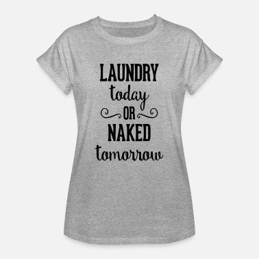 Laundry Laundry today - Women's Oversize T-Shirt