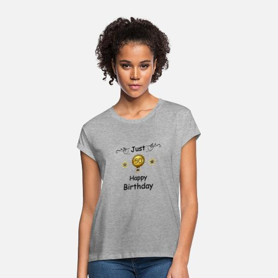Birthday T-Shirts - Just 50 birthday. optimized for white. - Women's Loose Fit T-Shirt heather grey