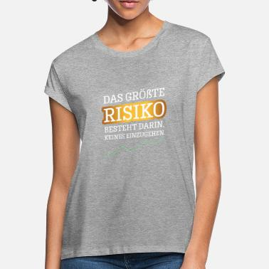 Risk Success Success Entrepreneur - Women's Loose Fit T-Shirt
