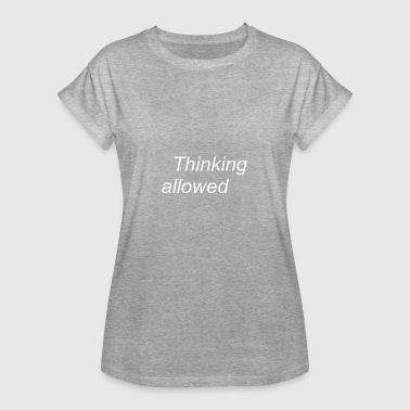 thinking allowed - Women's Oversize T-Shirt