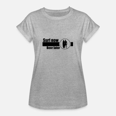 Brazil Surf now beer later - Women's Oversize T-Shirt
