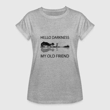 Hello Hello Darkness, my old Friend - Frauen Oversize T-Shirt