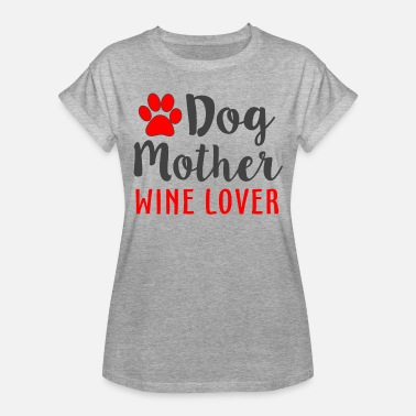Motherfucker Lovers Dog Mother Wine Lover - Women's Oversize T-Shirt
