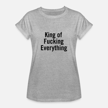 Fuck King King of Fucking Everything Black - Women's Oversize T-Shirt