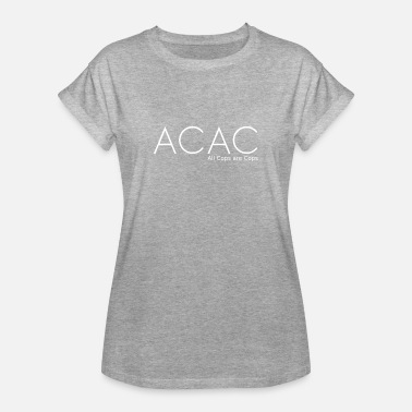 Bastards ACAC - All Cops are Cops white - Women's Oversize T-Shirt