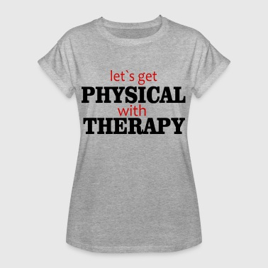 Physiotherapie Physio Physiotherapeut - Frauen Oversize T-Shirt