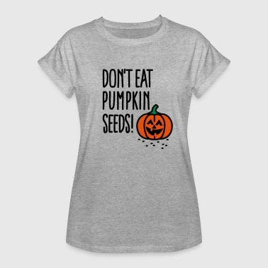 Don't eat pumpkin seeds! - Pregnant Halloween - Frauen Oversize T-Shirt