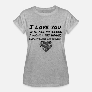 Love Boobs Boob Love - Women's Oversize T-Shirt