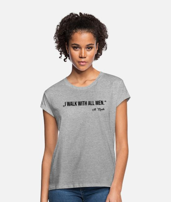 Belief T-Shirts - WALK WITH ALL MEN - Women's Loose Fit T-Shirt heather grey