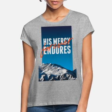 HIS MERCY ENDURES FOREVER - Frauen Oversize T-Shirt