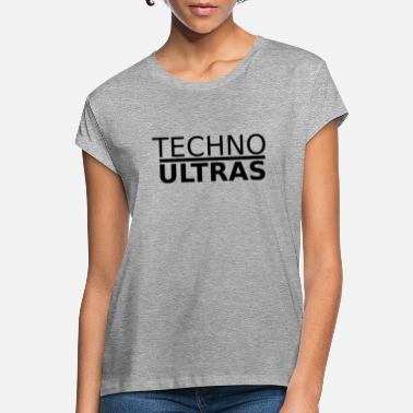 Techno Ultras - Frauen Oversize T-Shirt