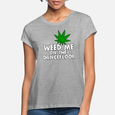 Relaxe Weed Shirt Party Kiffen Gras Chillen 420 Smoking - Women's Loose Fit T-Shirt