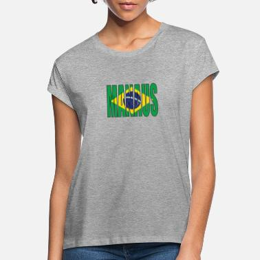Manaus BRAZIL MANAUS - Women's Loose Fit T-Shirt