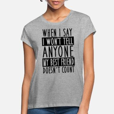 Set My best friend doesn't count - Vrouwen oversized T-Shirt