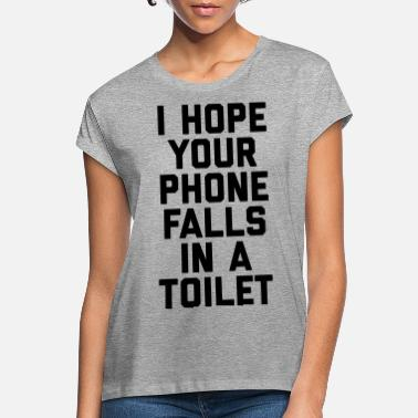 Funny Quotes Phone In Toilet Funny Quote - Frauen Oversize T-Shirt