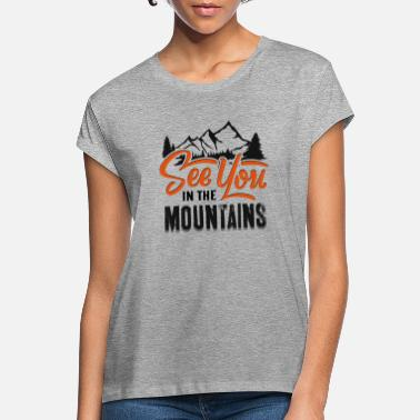 see u in the mountains wandern - Frauen Oversize T-Shirt