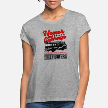 Courage Feuerwehr -Fire Fighters Truck Honour And Courage - Frauen Oversize T-Shirt
