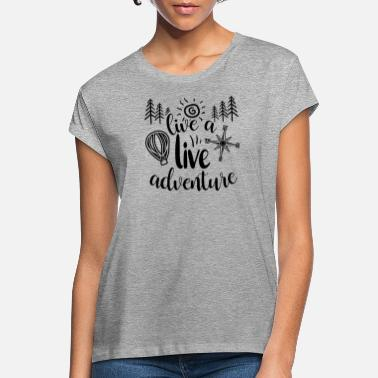 Lively Live a live adventure - Women's Loose Fit T-Shirt
