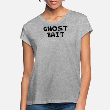 Ghost Ghost Hunter Ghost Hunt Ghost Gift - Women's Loose Fit T-Shirt