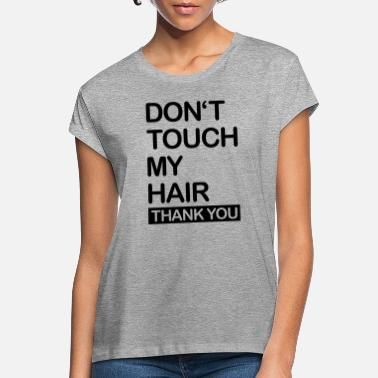 Hair dont_touch_my_hair__f1 - Oversize T-shirt dame