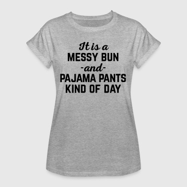 Messy Bun Day Funny Quote - Women's Oversize T-Shirt
