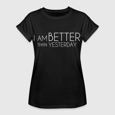 I Am Better Than Yesterday - T-shirt oversize Femme