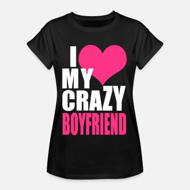 Crazy Valentinstag,I Love My Crazy Boyfriend Couple - Frauen Oversize T-Shirt