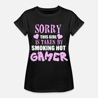 By SORRY THIS GIRL IS TAKEN BY SMOKING HOT GAMER - Dame oversize T-shirt