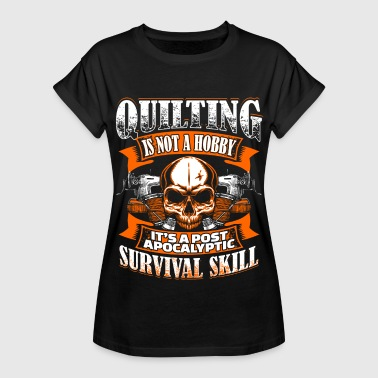 Quilting Is Not A Hobby - Quilting - EN - Women's Oversize T-Shirt