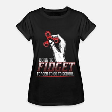 Fidget Spinner Born to Fidget - Forced to School - EN - Women's Oversize T-Shirt