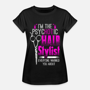 Stylist psycHOTic Hair Stylist - Hair Stylist - EN - Dame oversize T-shirt