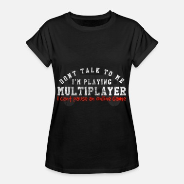 Multiplayer In Playing Multiplayer | Online Gamer Gift - Women's Oversize T-Shirt