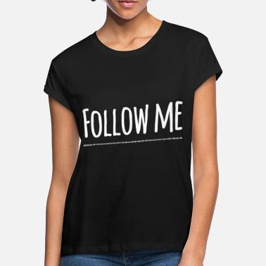 Hauskat Sananparret Seuraa minua-seuraa minua-hauska-hauska-hauska - Naisten  oversized. Naisten oversized t-paita e88bc2ff1c