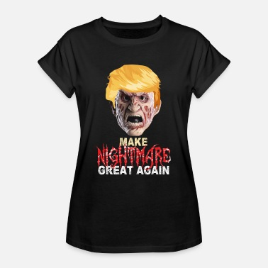 Freddy Krueger Make Nightmare Great Again Freddy Krueger - Women's Oversize T-Shirt