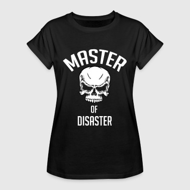 Master of disaster. Lord of the disaster - Women's Oversize T-Shirt
