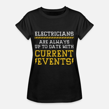 Current Events Name Jobs Electrician current events - Women's Oversize T-Shirt