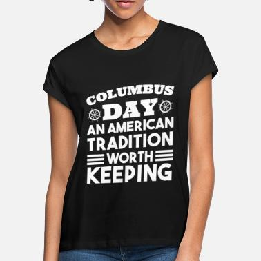 Tradition Columbus Day - tradition for at bevare - Oversize T-shirt dame