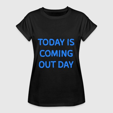 Coming out Day - Frauen Oversize T-Shirt