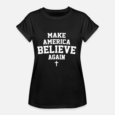 Make Believe Make America Believe Again - US Citizens - Women's Oversize T-Shirt