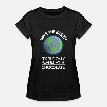 Planet Earth Save Earth Only Planet With Chocolate Fun Food Earth Day - Women's Oversize T-Shirt