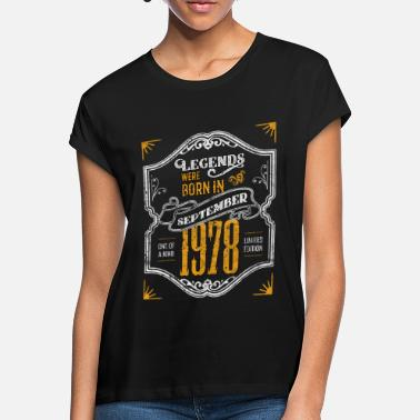 40th Birthday Legends Were Born in September 1978 Awesome 40th - Women's Loose Fit T-Shirt