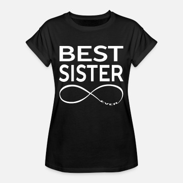 Best Big Sister Ever BEST SISTER EVER - Women's Oversize T-Shirt