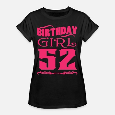 52 Years Old Birthday Girl 52 years old - Women's Oversize T-Shirt