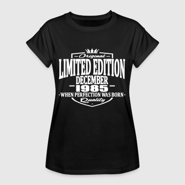 Limited edition december 1985 - Women's Oversize T-Shirt