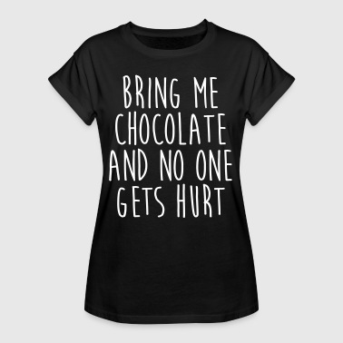 Bring Me Chocolate Funny Quote - Women's Oversize T-Shirt
