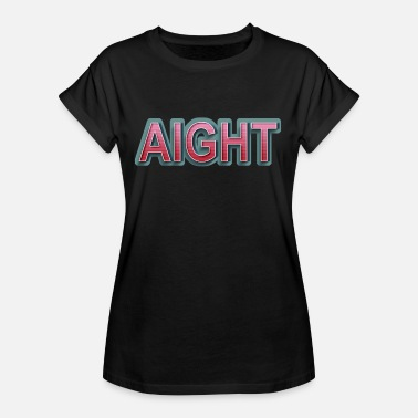 Retro Comic AIGHT letras cómicas retro - Camiseta holgada de mujer