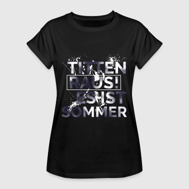 Tits Out Tits out it's summer - Women's Oversize T-Shirt